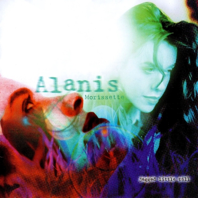 Jagged Little Pill.