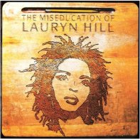 The Miseducation of Lauryn Hill.